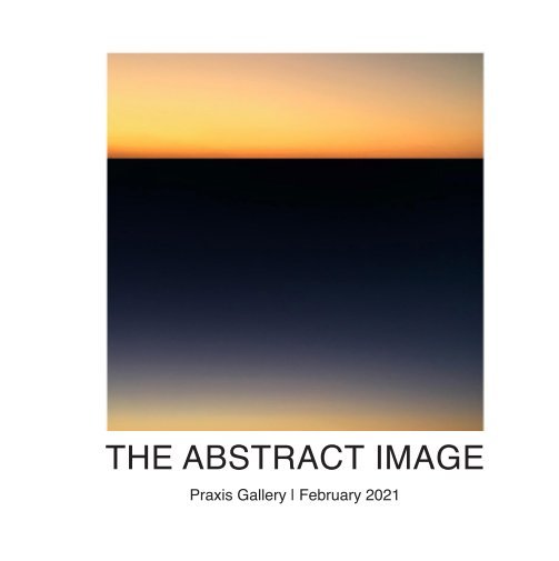 View The Abstract Image by Praxis Gallery