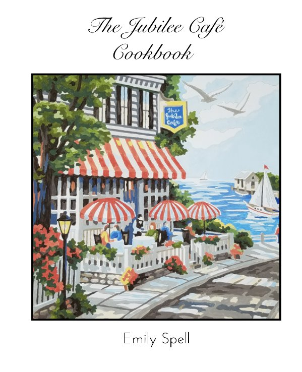 View The Jubilee Cafe Cookbook by Emily Spell