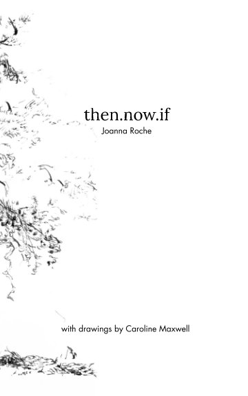 View Then Now If by Joanna Roche