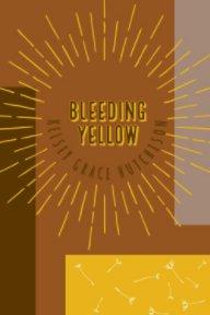 Bleeding Yellow book cover