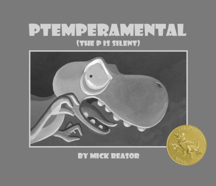 View Ptemperamental by Mick Reasor
