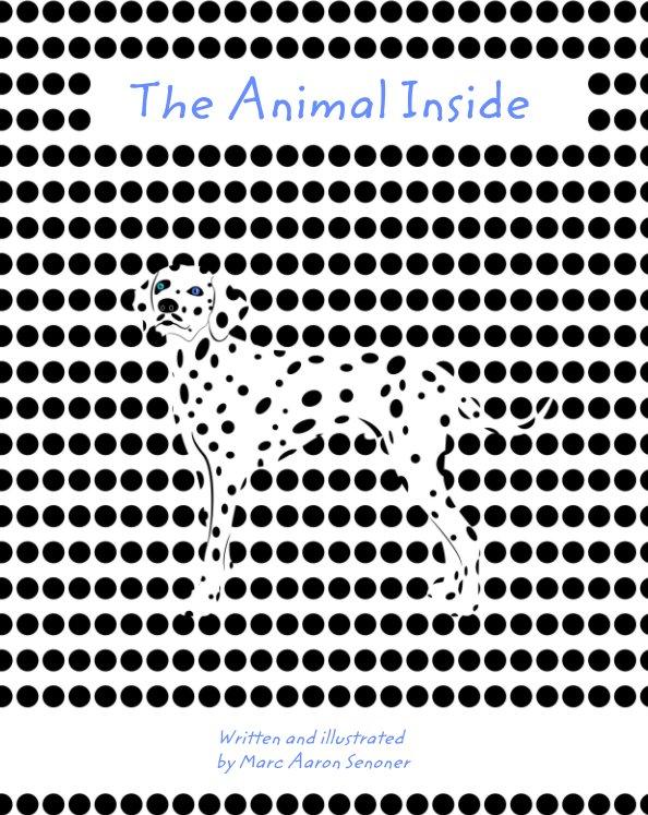 Bekijk The Animal inside you! op Marc Aaron Senoner