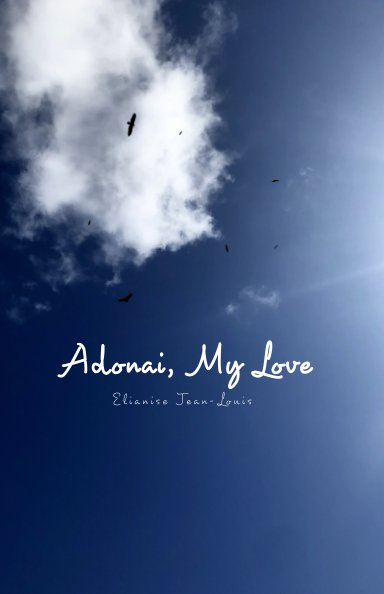 View Adonai, My Love by Elianise Jean-Louis