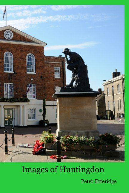 View Images of Huntingdon by Peter Etteridge