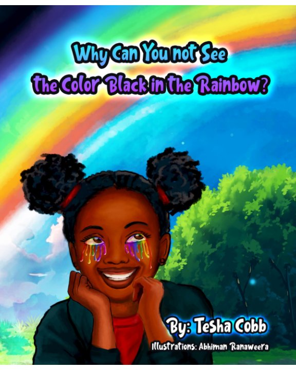 Visualizza Why Can You Not See the Color Black in the Rainbow? di Tesha Cobb