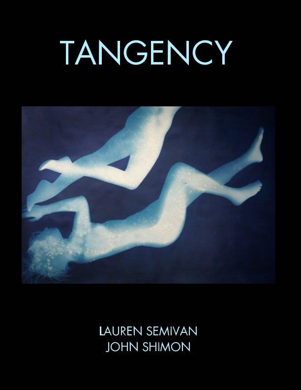 View Tangency 2021 by Lauren Semivan, John Shimon