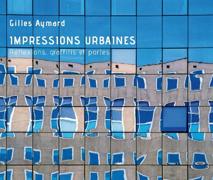 Impressions urbaines nach Gilles Aymard anzeigen