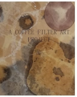 A Coffee Filter Project book cover