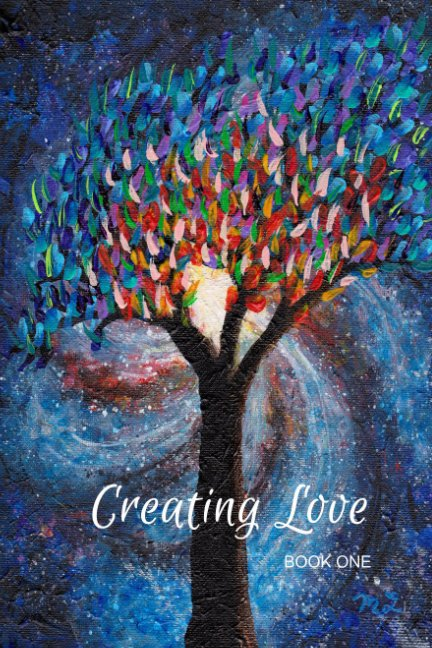 View Creating Love: Book One by Michael Smith -Jeannette Folan