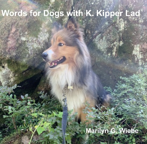 View Words for Dogs with K. Kipper Lad by Marilyn G. Wiebe