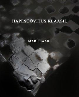 Hapesöövitus klaasil book cover