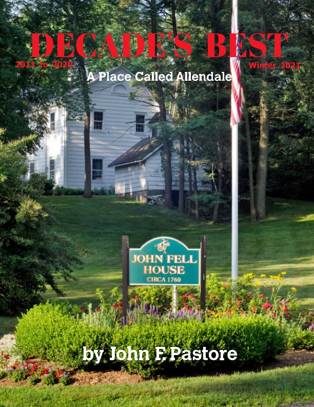 View Decade's Best - A Place Called Allendale by John F. Pastore