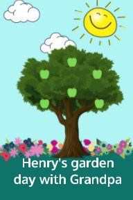 Henrys garden day with Grandpa book cover
