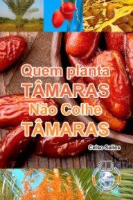Quem Planta Tâmaras, Não Colhe Tâmaras book cover