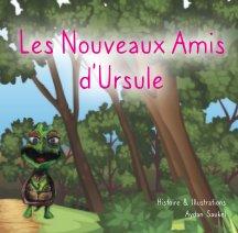 Les Nouveaux Amis d'Ursule. book cover