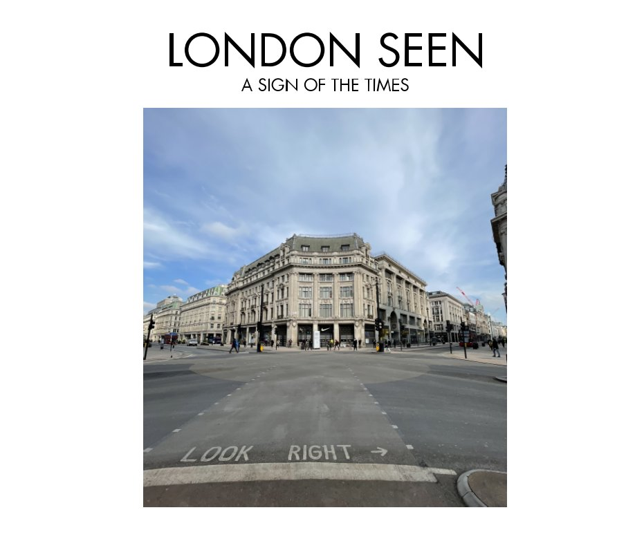 View London Seen - A Sign Of The Times by Mikey Caunter