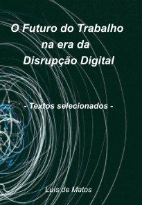O Futuro do Trabalho na era da Disrupção Digital book cover