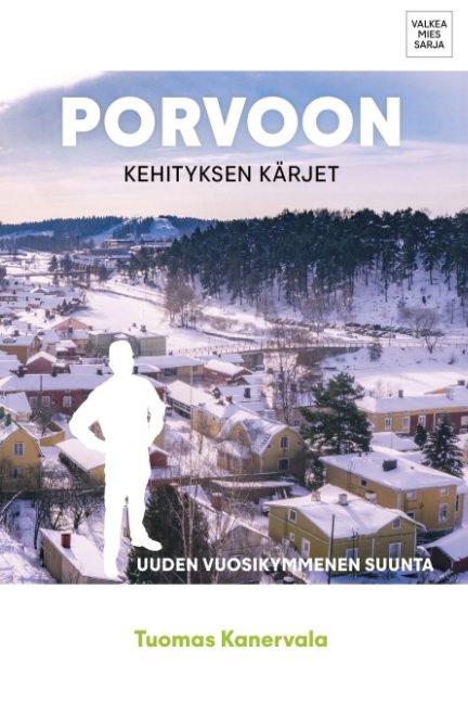 View Porvoon kehittämisen kärjet by Tuomas Kanervala