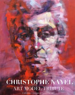 Christophe NayeL Tribute Art Model Paintings and drawings limited  edition collection  dxristo book cover