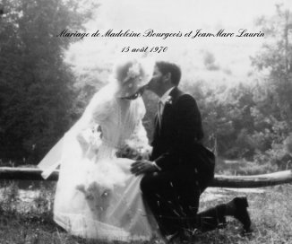 Mariage de Madeleine Bourgeois et Jean-Marc Laurin book cover
