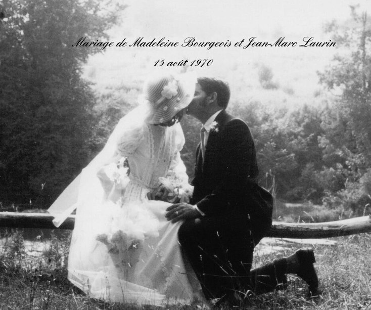 View Mariage de Madeleine Bourgeois et Jean-Marc Laurin by Madeleine Bourgeois