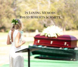 In Loving Memory David Roberts Schmitt book cover
