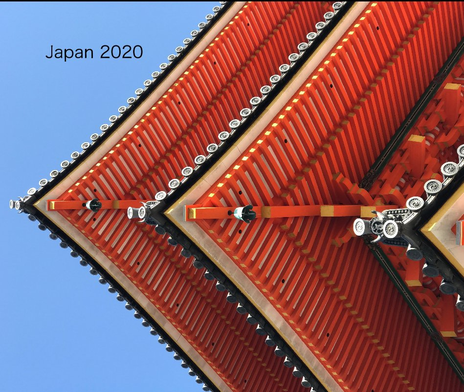 View Japan 2020 by Lisa and Tom Dowling
