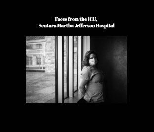 Faces from the ICU, Sentara Martha Jefferson Hospital book cover
