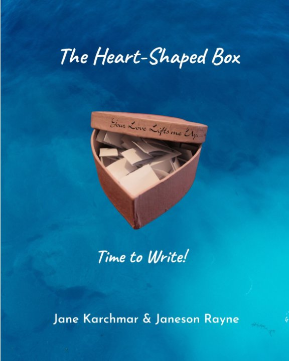 View The Heart-Shaped Box—Time to Write! by Jane Karchmar, Janeson Rayne