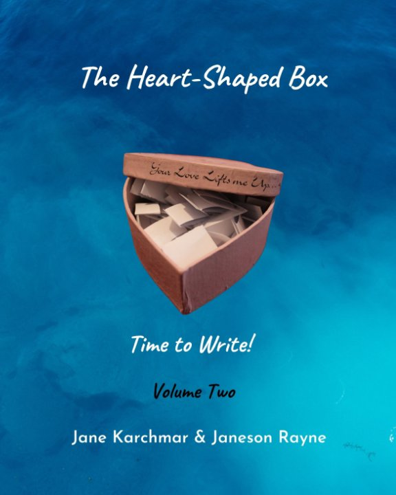 View The Heart-Shaped Box—Time to Write! Volume Two by Jane Karchmar, Janeson Rayne