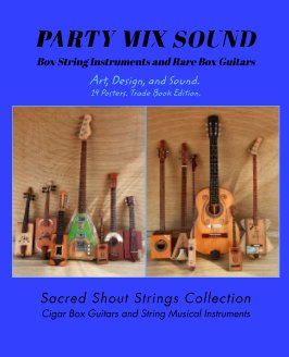 PARTY MIX SOUND. String Instruments and Rare Box Guitars. Art, Design, and Sound. 14 Posters. Special Edition. book cover