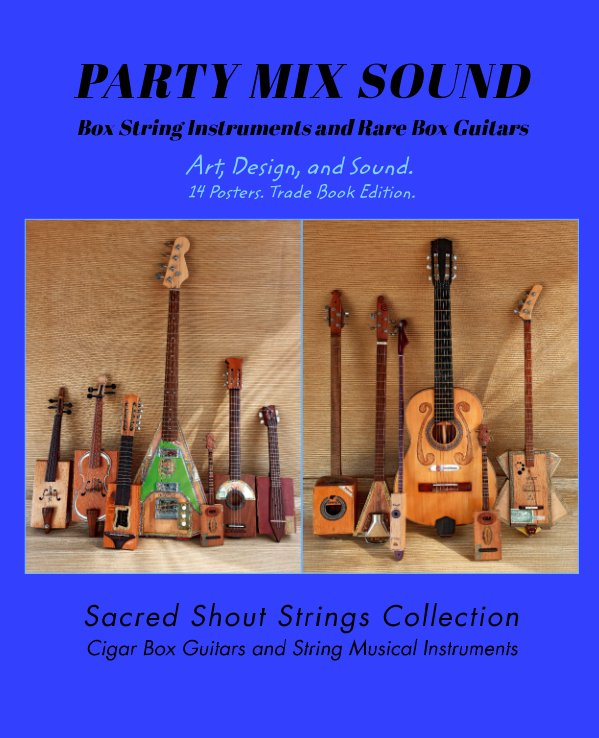 Ver PARTY MIX SOUND. String Instruments and Rare Box Guitars. Art, Design, and Sound. 14 Posters. Special Edition. por only DC