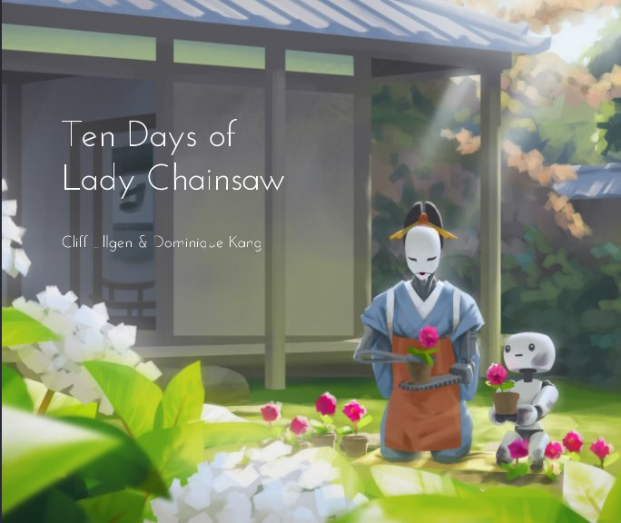 View Ten Days of Lady Chainsaw by Cliff Ellgen, Dominique Kang