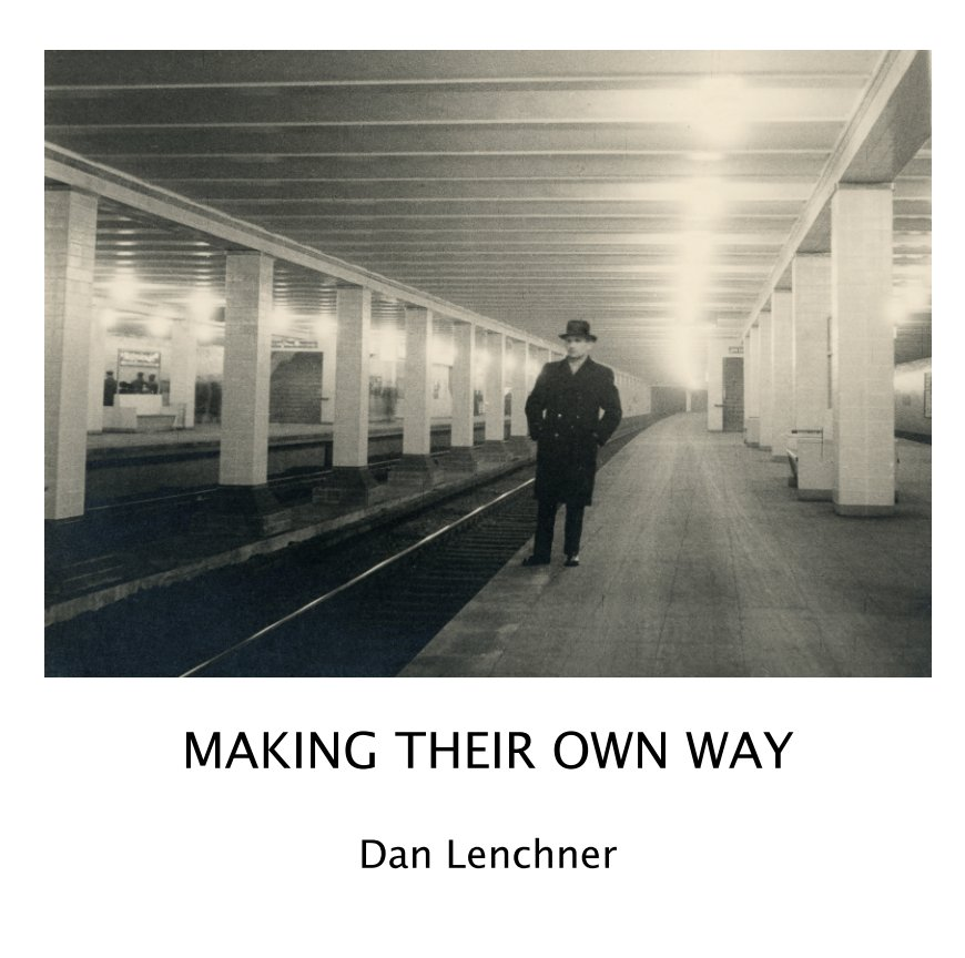 View Making Their Own Way by Dan Lenchner