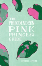 The Philodendron Pink Princess Guide book cover