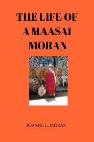 The  Life  Of  A  Maasai  Moran book cover