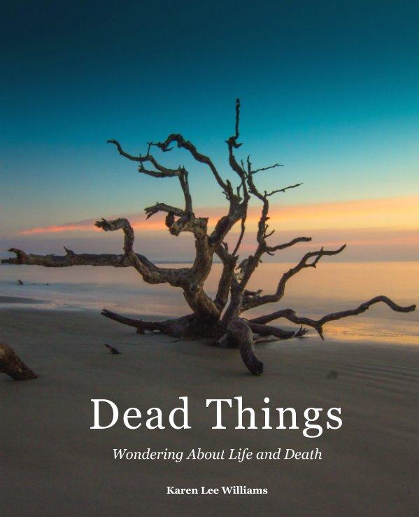 Dead Things nach Karen Lee Williams anzeigen