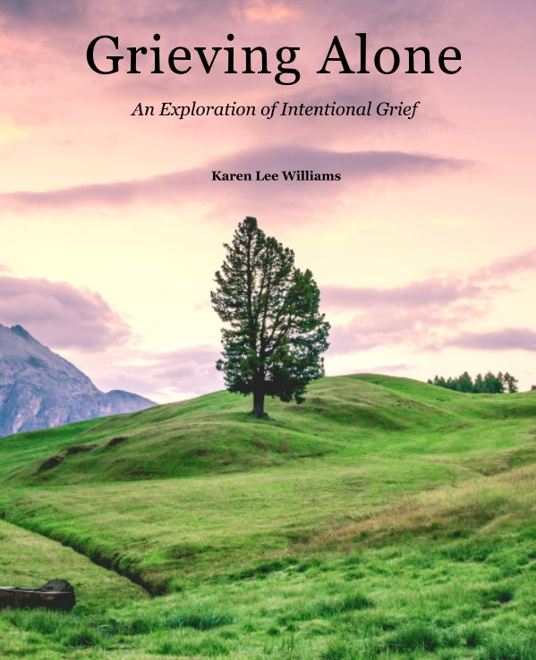 Grieving Alone nach Karen Lee Williams anzeigen