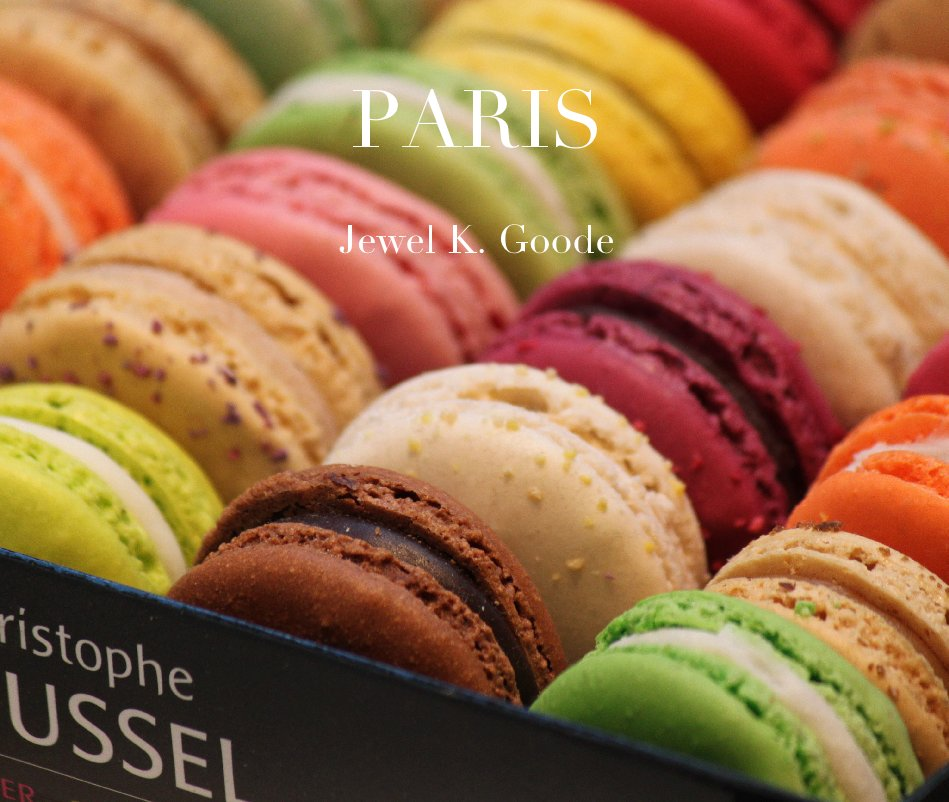 View Paris by Jewel K. Goode