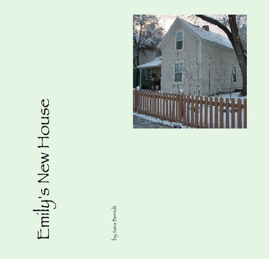 Ver Emily's New House por Sara Berndt