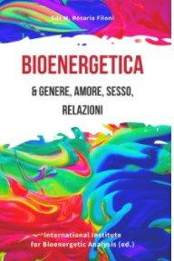 Bioenergetica e genere, amore, sesso, relazioni book cover