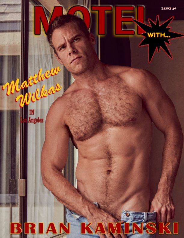 View Issue 26. Matthew Wilkas - Motel by Brian Kaminski by Brian Kaminski