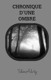 Chronique d'une ombre book cover