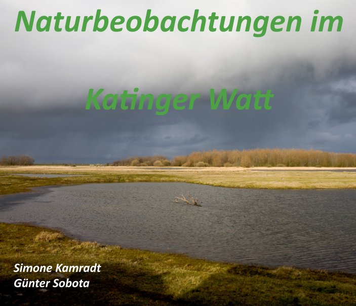 Naturbeobachtungen im Katinger Watt nach Simone Kamradt u.Günter Sobota anzeigen