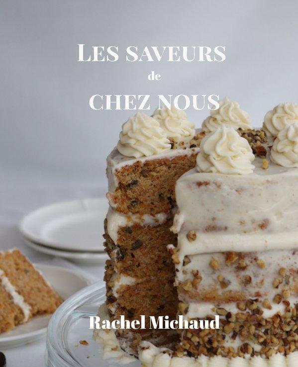 View Les Saveurs De Chez Nous by Rachel Michaud