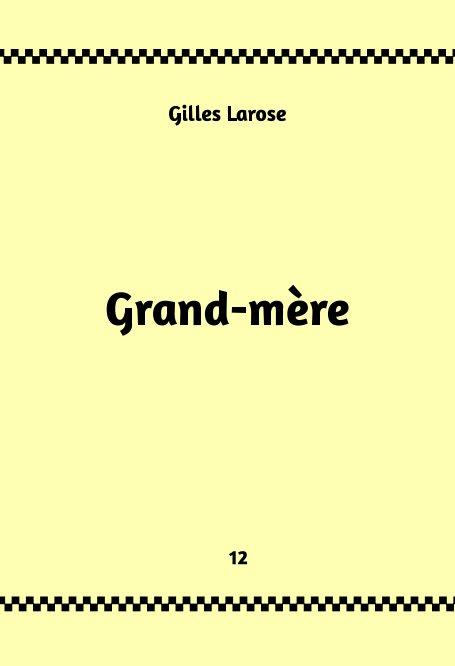 Visualizza 12-Grand-mère di Gilles Larose
