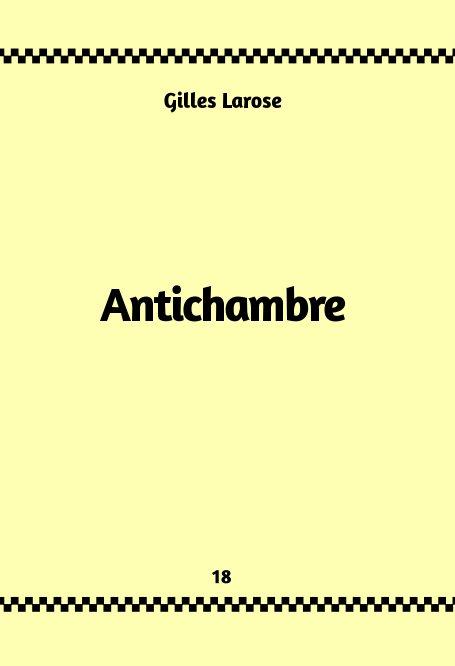 Visualizza 18-Antichambre di Gilles Larose