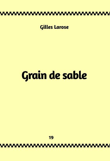 Visualizza 19-Grain de sable di Gilles Larose