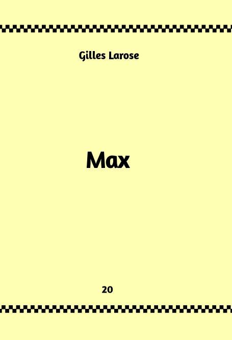 Visualizza 20-Max di Gilles Larose