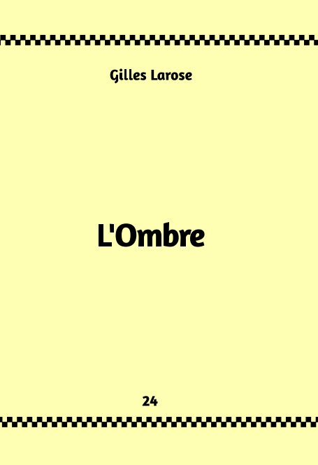 Visualizza 24-L'ombre di Gilles Larose